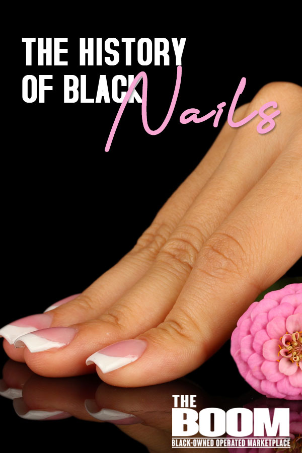 Blacks and Nails: Setting Trends While Making History